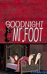 Goodnight Mr. Foot poster